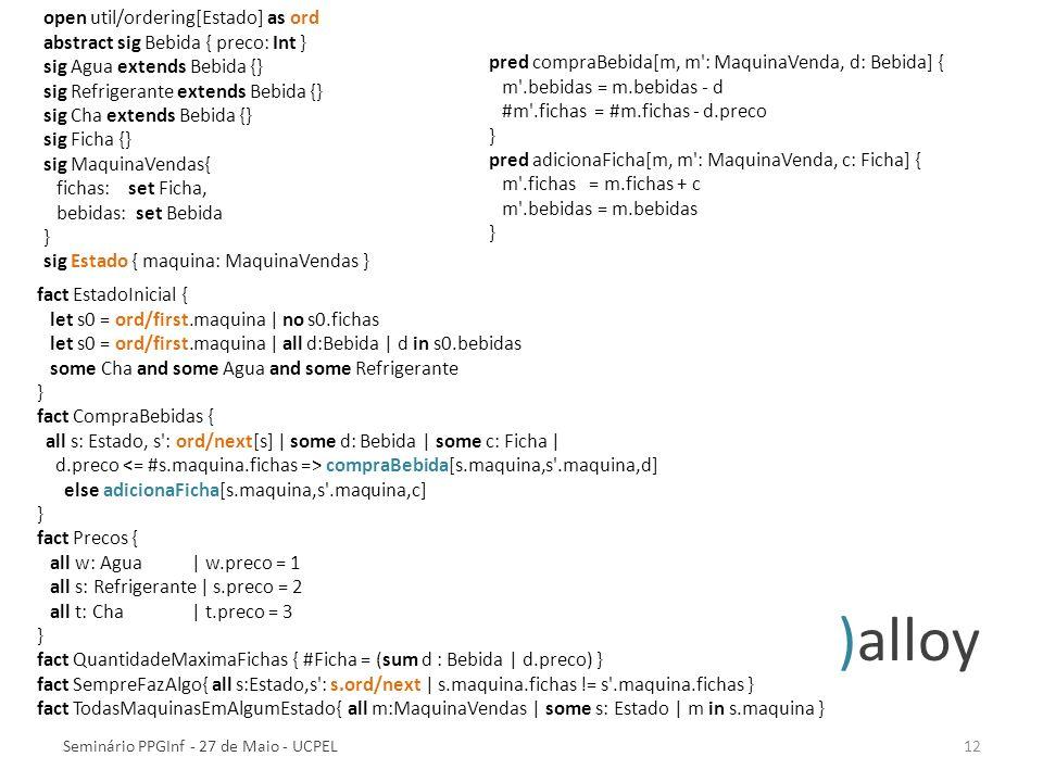 )alloy open util/ordering[Estado] as ord